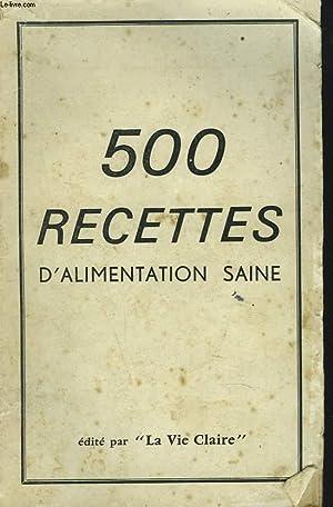 500 RECETTES D'ALIMENTATION SAINE.: COLLECTIF