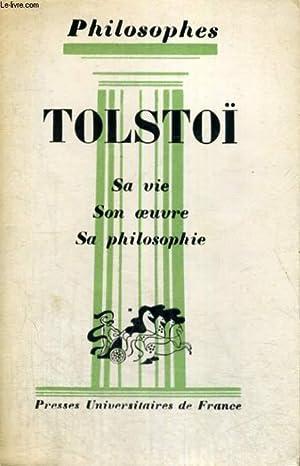 LEON TOLSTOI SA VIE,SON OEUVRE - EXPOSE DE SA PHILOSOPHIE - PHILOSOPHES COLLECTION DIRIGEE PAR E. ...