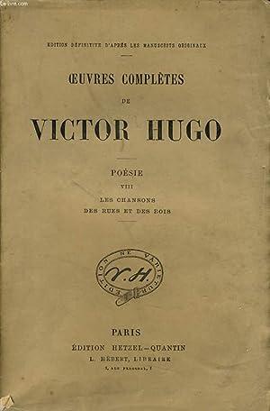 OEUVRES COMPLETES DE VICTOR HUGO - Poésie VIII :Les chansons des rues et des bois: HUGO ...