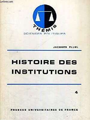 HISTOIRE DES INSTITUTIONS - 4/ XVI° - XVIII° SIECLE - THEMIS COLLECTION DIRIGEE PAR M. DUVERGER: J....