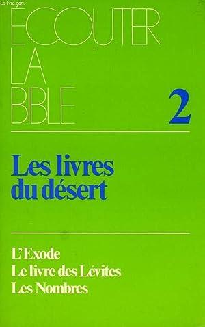 UNE LECTURE DE LA BIBLE, LES LIVRES DU DESERT: L'EXODE, LE LIVRE DES LEVITES, LES NOMBRES: ...