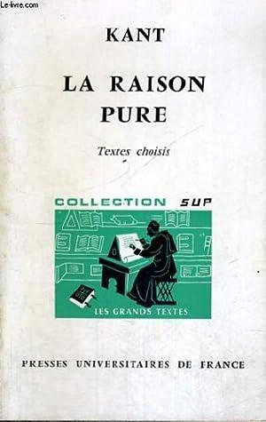KANT LA RAISON PURE - LES GRANDS TEXTES BIBLIOTHEQUE CLASSIQUE DE PHILOSOPHIE DIRIGEE PAR C. ...