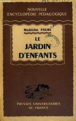 LE JARDIN D'ENFANTS - NOUVELLE ENCYCLOPEDIE PEDAGOGIQUE - COLLECTION DIRIGEE PAR A. MILLOT: M....