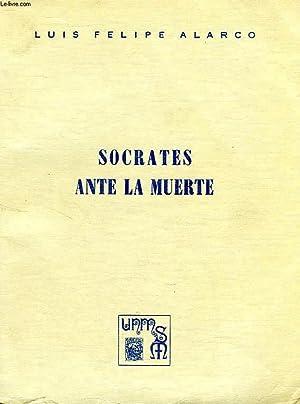 SOCRATES ANTE LA MUERTE: ALARCO LUIS FELIPE