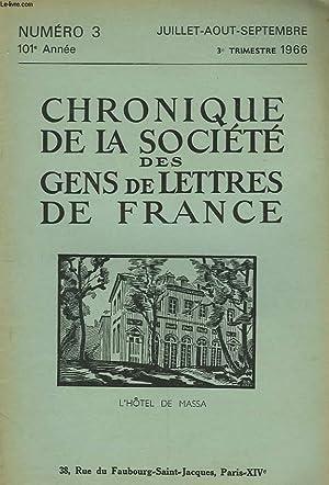 CHRONIQUE DE LA SOCIETE DES GENS DE LETTRES DE FRANCE N°3, 102e ANNEE ( 3e TRIMESTRE 1966): ...