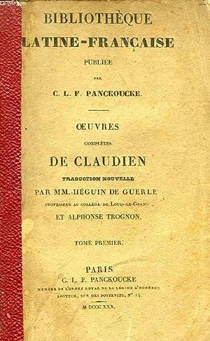 OEUVRES COMPLETES, TOME I: CLAUDIEN, Par M. HEGUIN DE GUERLE, A. TROGNON