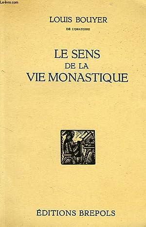 LE SENS DE LA VIE MONASTIQUE: BOUYER Louis