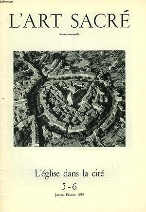 L'ART SACRE, N° 5-6, JAN.-FEV. 1959, L'EGLISE DANS LA CITE: COLLECTIF