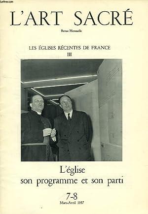 L'ART SACRE, N° 7-8, MARS-AVRIL 1957, LES EGLISES RECENTES DE FRANCE, III, L'EGLISE ...