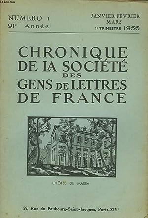 CHRONIQUE DE LA SOCIETE DES GENS DE LETTRES DE FRANCE N°1, 91e ANNEE ( 1er TRIMESTRE 1956): ...
