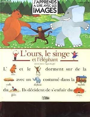 L'OURS LE SINGE ET L'ELEPHANT. J'APPRENDS A: MORA DOLORES