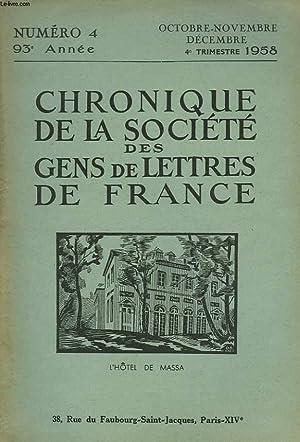 CHRONIQUE DE LA SOCIETE DES GENS DE LETTRES DE FRANCE N°4, 93e ANNEE ( 4e TRIMESTRE 1958): ...