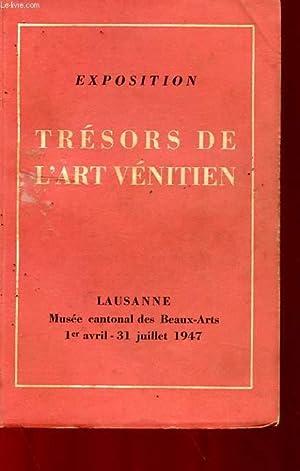 EXPOSITION TRESORS DE L'ART VENITIEN 1er AVRIL - 31 JUILLET 1947: COLLECTIF