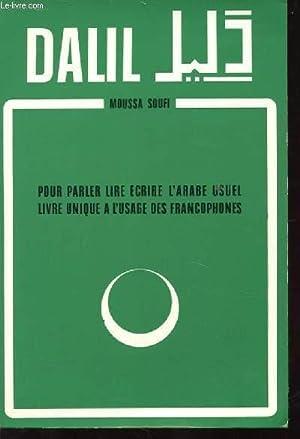 DALIL POUR PARLER LIRE ECRIRE L'ARBE USUEL. LIVRE UNIQUE A L'USAGE DES FRANCOPHONES: ...