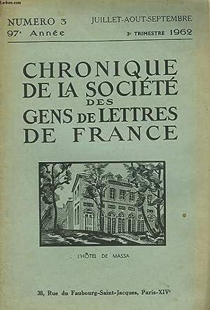 CHRONIQUE DE LA SOCIETE DES GENS DE LETTRES DE FRANCE N°3, 97e ANNEE ( 3e TRIMESTRE 1962): ...