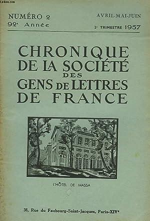 CHRONIQUE DE LA SOCIETE DES GENS DE LETTRES DE FRANCE N°2, 92e ANNEE ( 2e TRIMESTRE 1957): ...