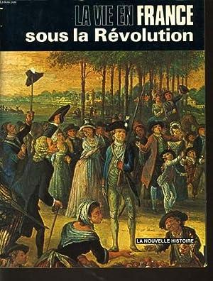 LA VIE EN FRANCE SOUS LA REVOLUTION: J.-P ROUX