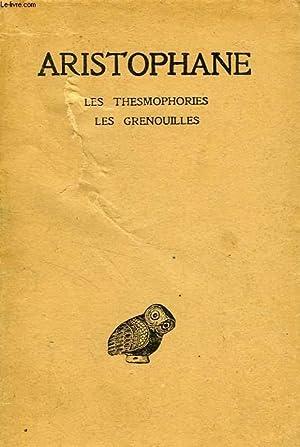 ARISTOPHANE, TOME IV, LES THESMOPHORIES, LES GRENOUILLES: ARISTOPHANE, Par V. COULON, H. VAN DAELE