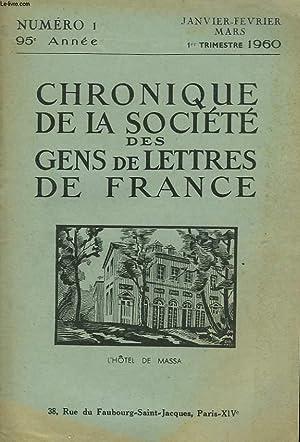 CHRONIQUE DE LA SOCIETE DES GENS DE LETTRES DE FRANCE N°1, 95e ANNEE ( 1er TRIMESTRE 1960): ...