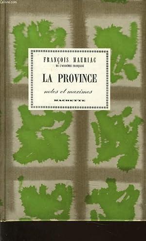 LA PROVINCE notes et maximes: FRANCOIS MAURIAC