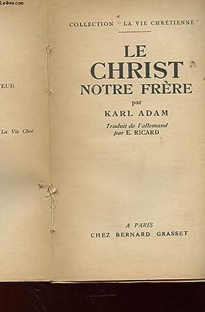 LE CHRIST, NOTRE FRERE: KARL ADAM