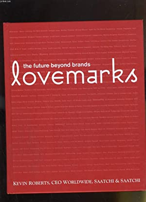 THE FUTURE BEYOND BRANDS - LOVERMARKS: KEVIN ROBERTS