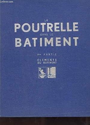 LA POUTRELLE DANS LE BATIMENT. 1ERE PARTIE.: COLLECTIF
