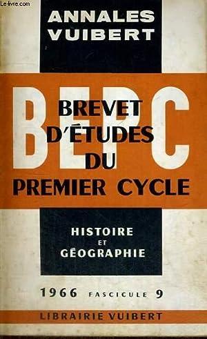 ANNALES VUIBERT - BREVET D'ETUDES DU PREMIER CYCLE - HISTOIRE ET GEOGRAPHIE - 1966 FASCICULE 9...