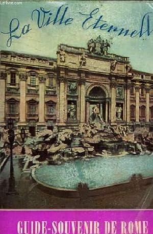 LA VILLE ETERNELLE - GUIDE SOUVENIR DE ROME: E. VENTURINI