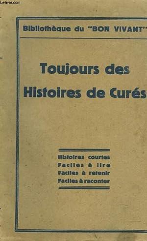 TOUJOURS DES HISTOIRES DE CURES. Histoires courtes, faciles à lire, faciles à retenir, faciles à ...