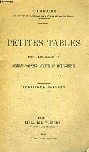 PETITES TABLES POUR LES CALCULS D'INTERETS COMPOSES,ANNUITES ET AMORTISSEMENTS - TREIZIEME ...