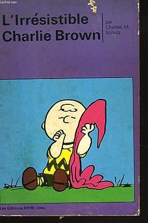 L'IRRESISTIBLE CHARLIE BROWN: CARLES M. SCHULTZ