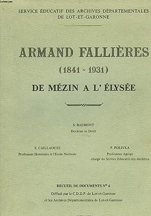 ARMAND FALLIERES (1841-1931) DE MEZIN A L'ELYSEE. RECUEIL DE DOCUMENTS N°6.: S. BAUMONT, S...