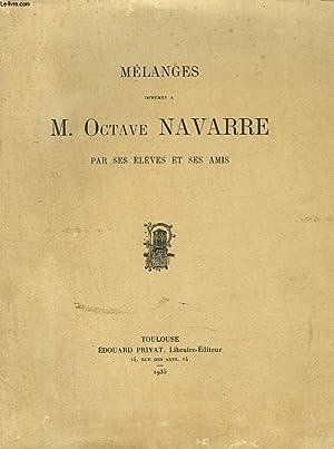 MELANGES OFFERTS A M. OCTAVE NAVARRE PAR SES ELEVES ET SES AMIS.: COLLECTIF