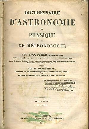 DICTIONNAIRE D'ASTRONOMIE de PHYSIQUE ET DE METEOROLOGIE: L.-F. JEHAN
