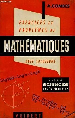 EXERCICES ET PROBLEMES DE MATHEMATIQUES AVEC SOLUTIONS: A. COMBES