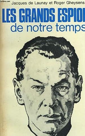 LES GRANDS ESPIONS DE NOTRE TEMPS: JACQUES DE LAUNAY