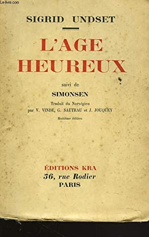 L'AGE HEUREUX suivi de SIMONSEN: SIGRID UNDSET