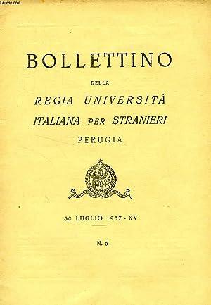 BOLLETTINO DELLA REGIA UNIVERSITA' ITALIANA PER STRANIERI, PERUGIA, N° 5, 30 LUGLIO 1937, ...