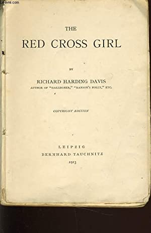 THE RED CROSS GIRL: RICHARD HARDING DAVIS