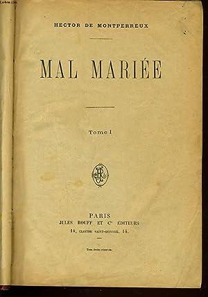 MAL MARIEE tome I - 1er partie : Le mariage de Valentine: HECTOR DE MONTPERREUX