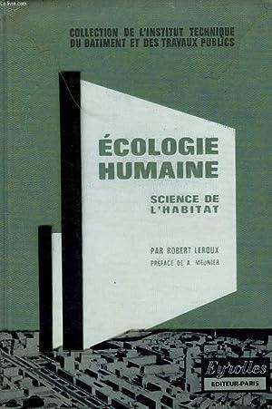 ECOLOGIE HUMAINE. SCIENCE DE L'HABITAT.: ROBERT LEROUX