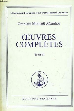OEUVRES COMPLETES. TOME 6. (SOMMAIRE : L'harmonie: OMRAAM MIKHAËL AÏVANHOV