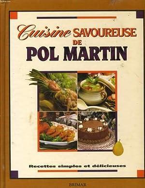 CUISINE SAVOUREUSE DE POL MARTIN recettes simples et délicieusses: COLLECTIF