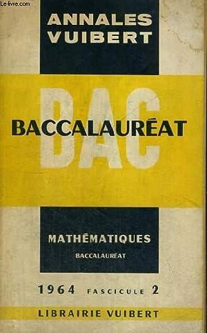 ANNALES VUIBERT - BACCALAUREAT - MATHEMATIQUES PROBATION - 1964 FASCICULE 2: COLLECTIF