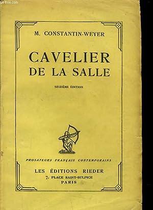 CAVELIER DE LA SALLE: M. CONSTANTIN WEYER