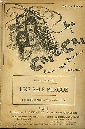 """LE CRI-CRI"""", BIBLIOTHEQUE THEATRALE, HEBDOMADAIRE. N°152. FELIXGALIPAUX """"UNE SALE ..."""