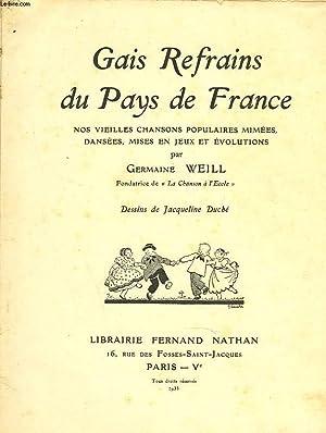 GAIS REFRAINS DE FRANCE. NOS VIEILLES CHANSONS: GERMAINE WEILL