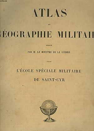ATLAS GEOGRAPHIQUE MILITAIRE, Adopté Par. M. Le Ministre De La Guerre Pour L'Ecole Sp&...