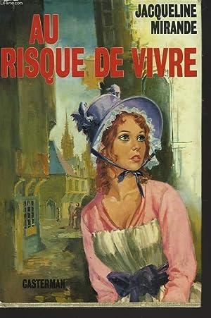 AU RISQUE DE VIVRE: JACQUELINE MIRANDE